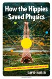 How the Hippies Saved Physics