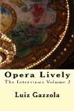 Opera Lively Interviews - Vol 2