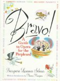 Bravo! - A Guide to Opera for the Perplexed
