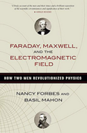 Faraday, Maxwell and the Electromagnetic Field