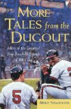 More Tales from the Dugout